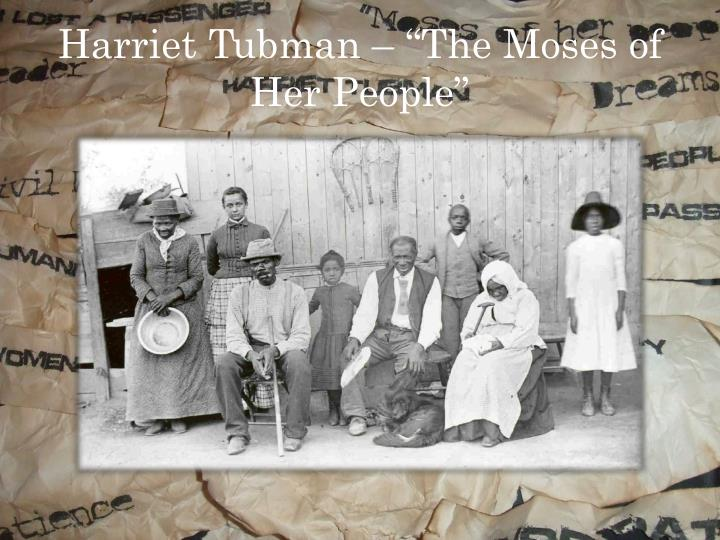 """Harriet Tubman – """"The Moses of Her People"""""""