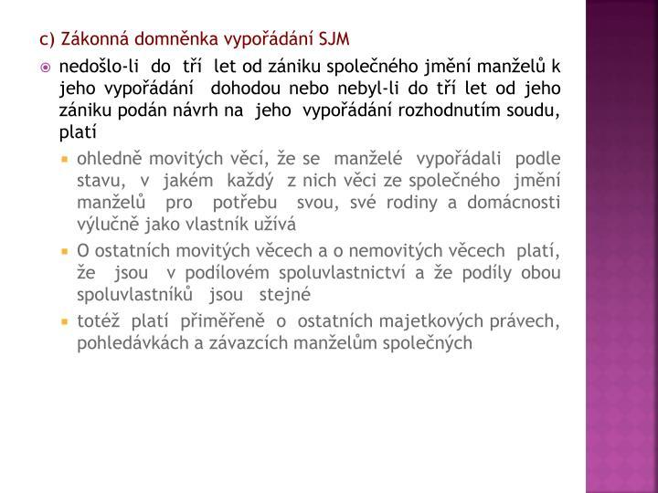 c) Zkonn domnnka vypodn SJM