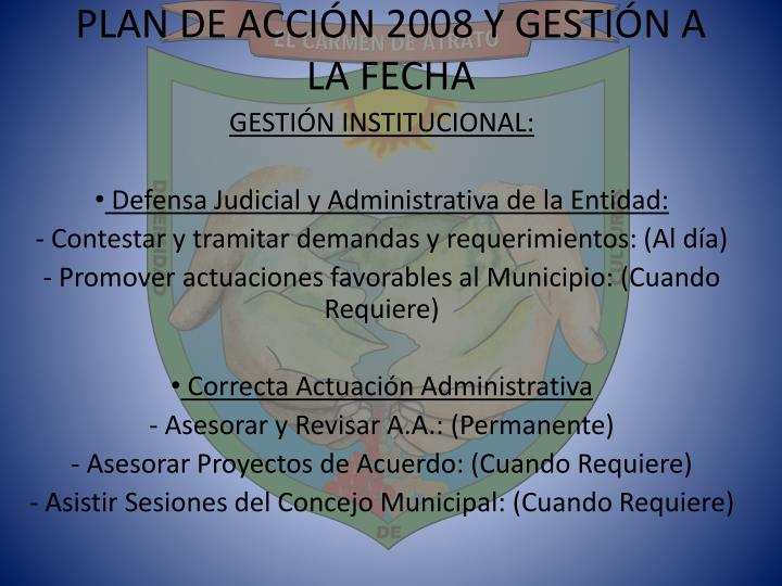 PLAN DE ACCIÓN 2008 Y GESTIÓN A LA FECHA