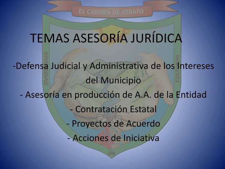 TEMAS ASESORÍA JURÍDICA