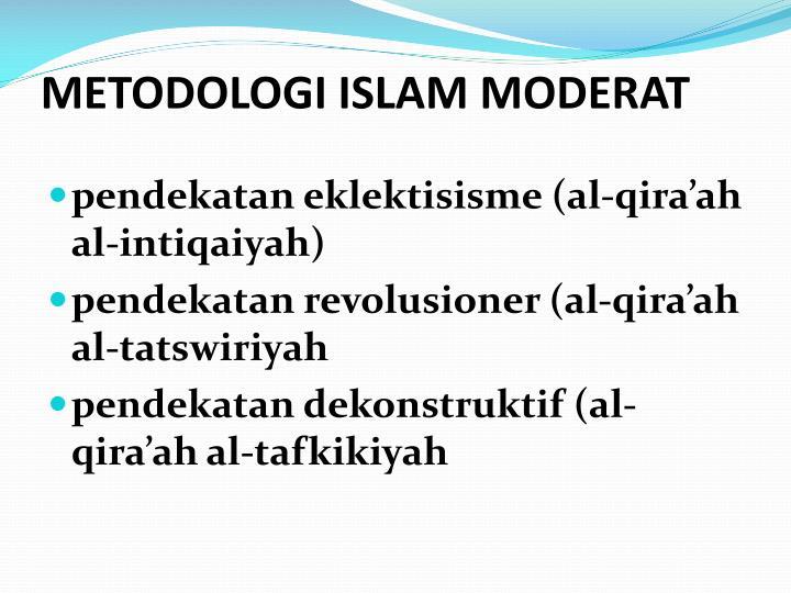METODOLOGI ISLAM MODERAT