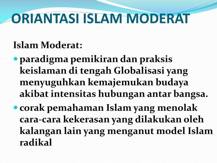 ORIANTASI ISLAM MODERAT