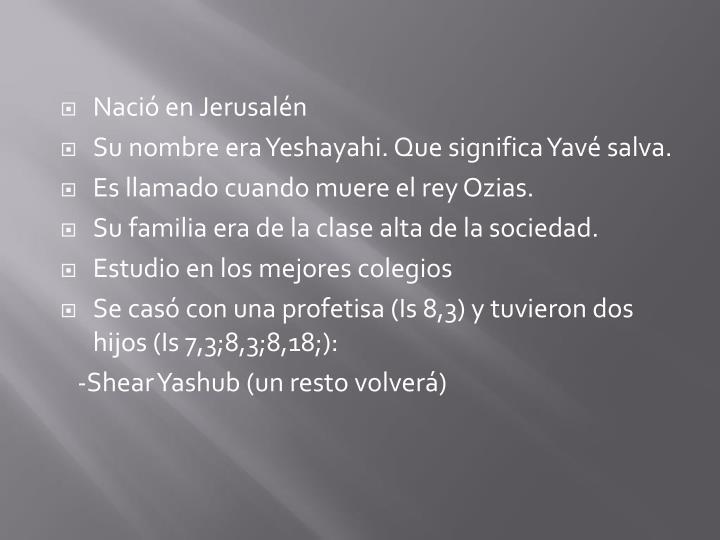 Nació en Jerusalén