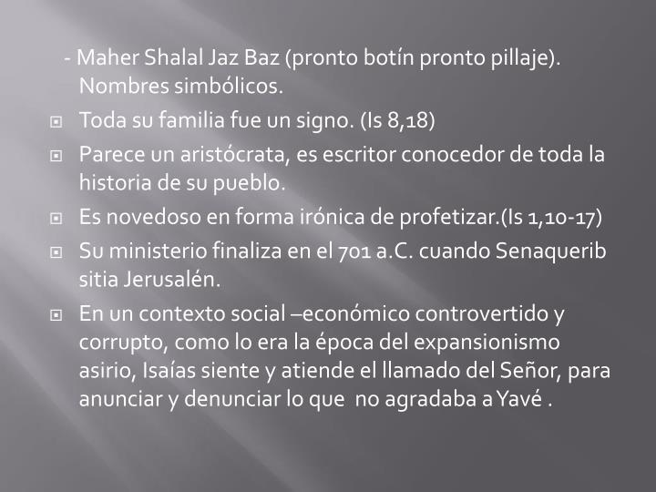 - Maher Shalal