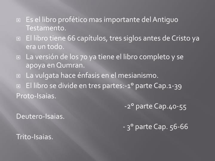 Es el libro profético mas importante del Antiguo Testamento.