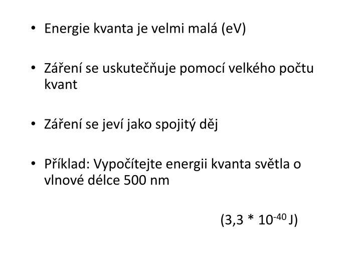 Energie kvanta je velmi malá (