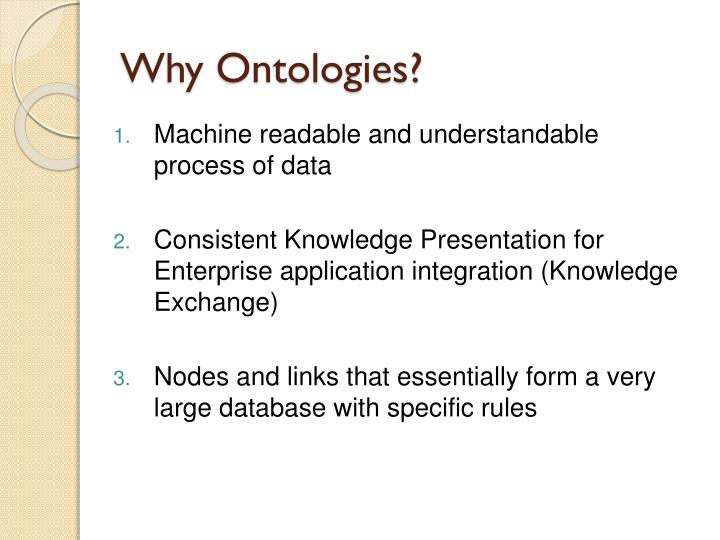 Why Ontologies?