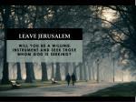 leave jerusalem
