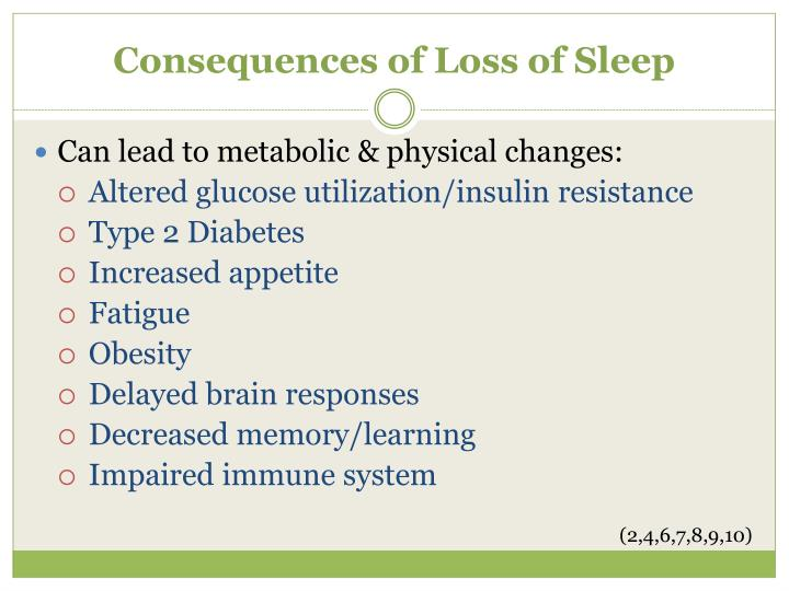 Consequences of Loss of Sleep