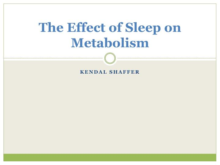 The effect of sleep on metabolism