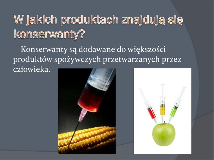 W jakich produktach znajduj si konserwanty?