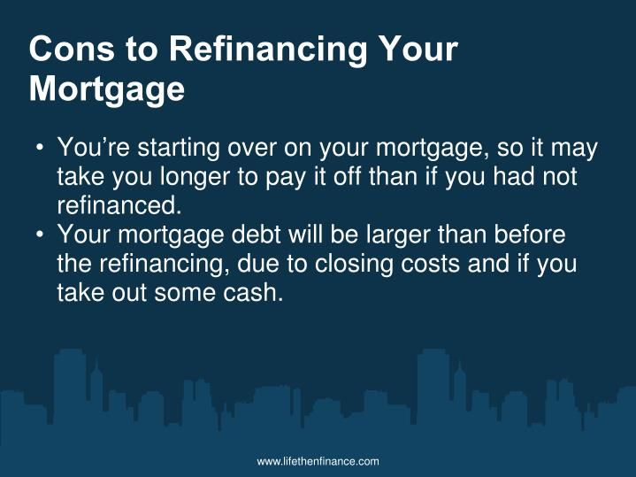 Cons to Refinancing Your Mortgage