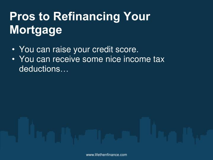 Pros to Refinancing Your Mortgage