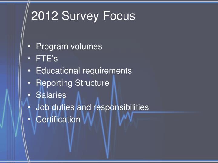 2012 Survey Focus