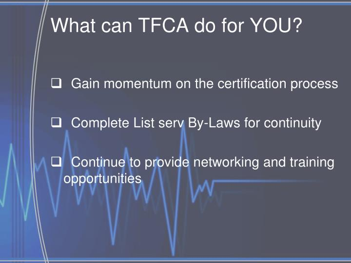 What can TFCA do for YOU?