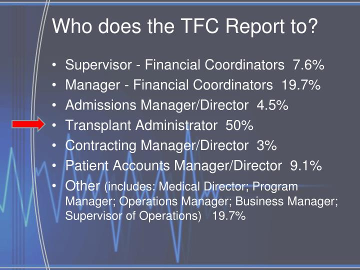 Who does the TFC Report to?