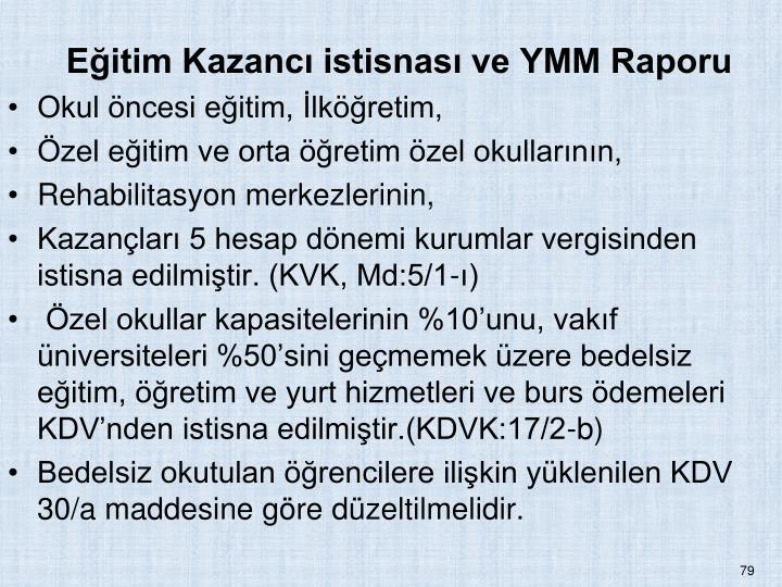 Eitim Kazanc istisnas ve YMM Raporu