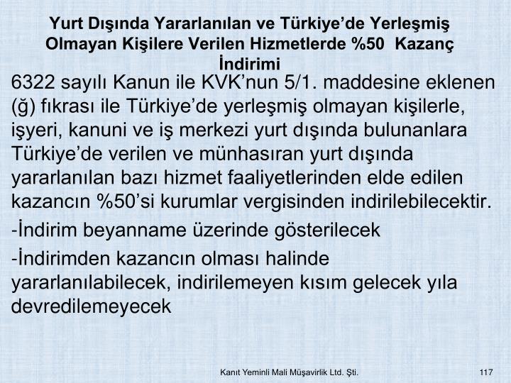 Yurt Dnda Yararlanlan ve Trkiyede Yerlemi Olmayan Kiilere Verilen Hizmetlerde %50  Kazan ndirimi