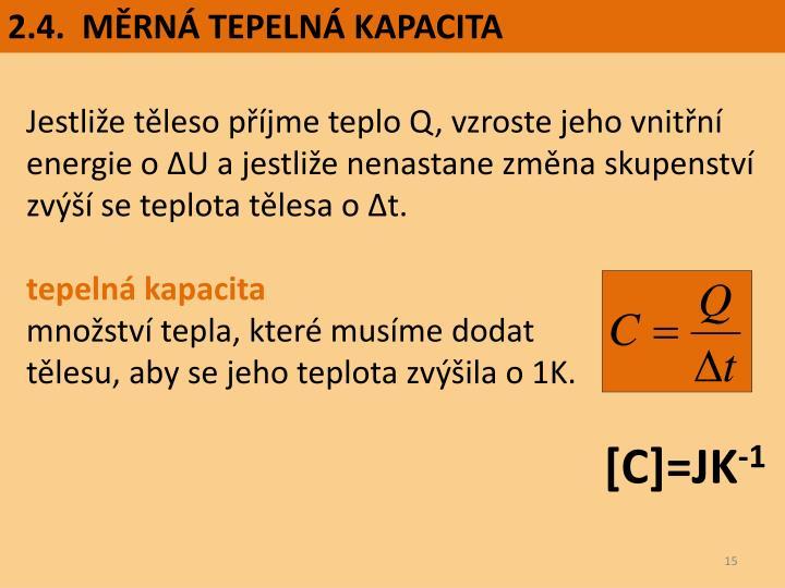 2.4.  MĚRNÁ TEPELNÁ KAPACITA
