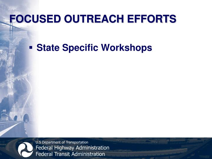 FOCUSED OUTREACH EFFORTS