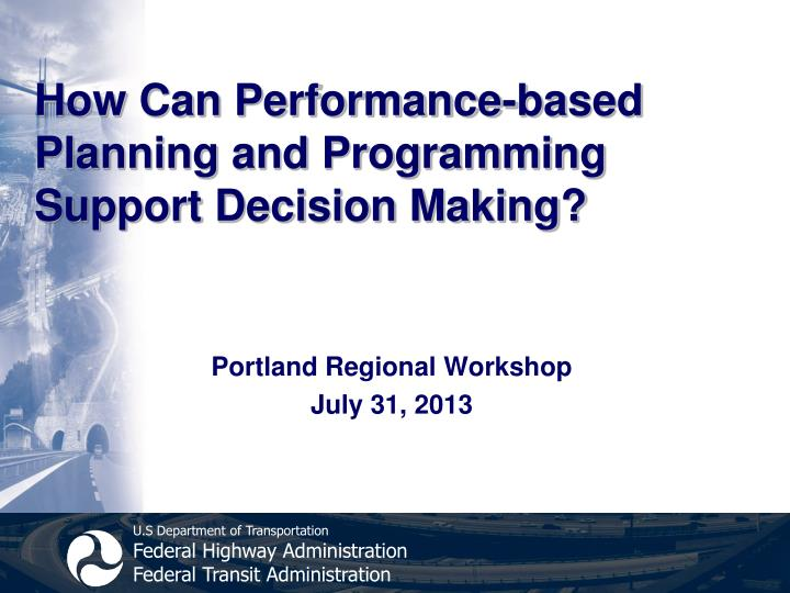 How can performance based planning and programming support decision making