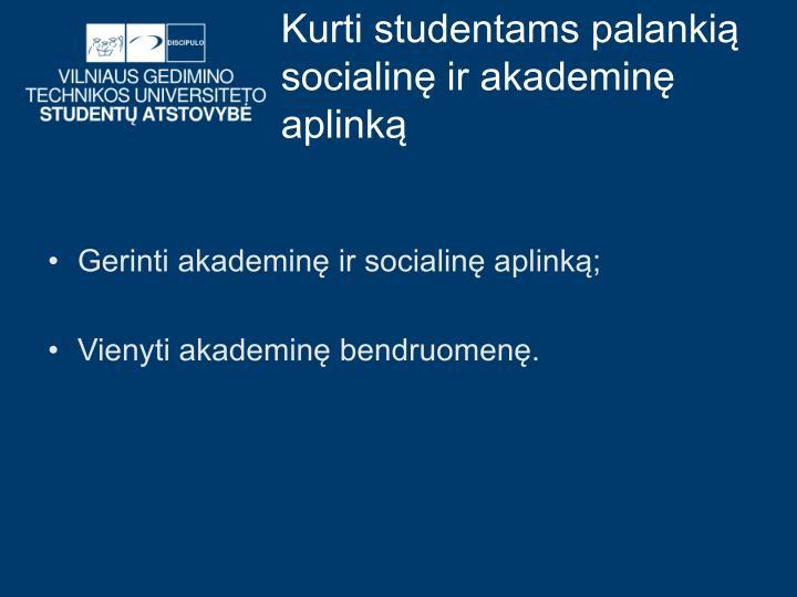 Kurti studentams palankią socialinę ir akademinę aplinką