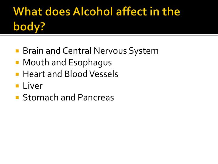 What does Alcohol affect in the body?
