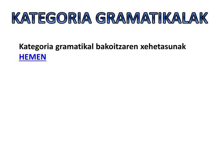 KATEGORIA GRAMATIKALAK
