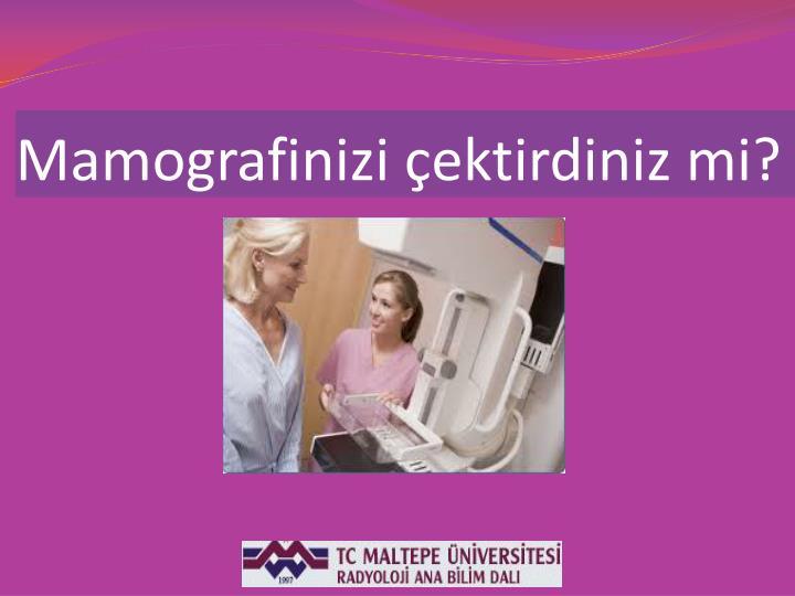 Mamografinizi ektirdiniz mi?
