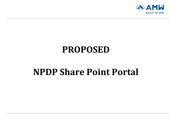 Proposed npdp share point portal