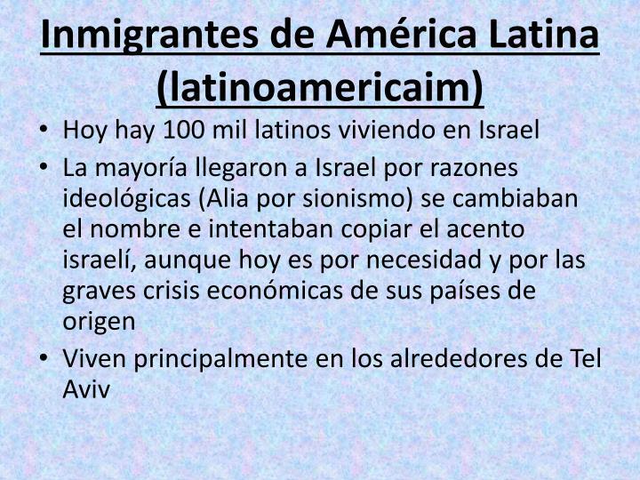 Inmigrantes de América Latina (