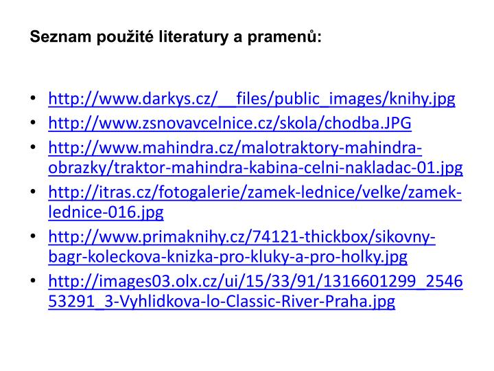 Seznam pouit literatury a pramen: