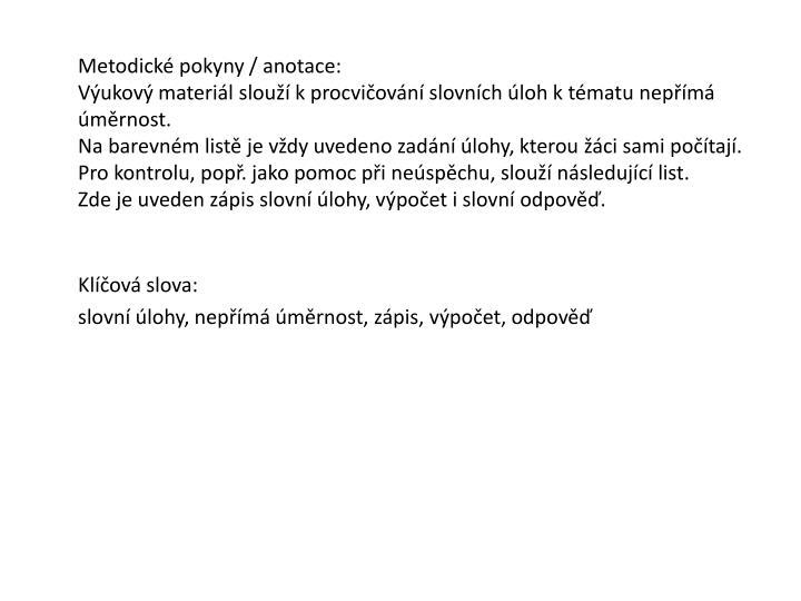 Metodick pokyny / anotace: