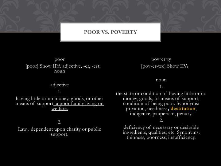 Poor VS. POVERTY