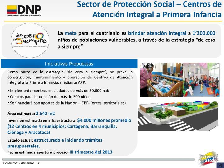 Sector de Protección Social – Centros de Atención Integral a Primera Infancia
