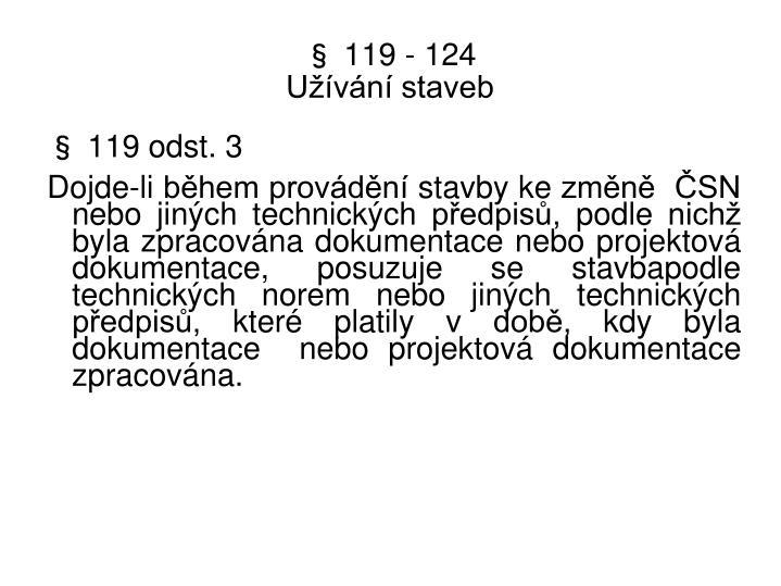 § 119 - 124