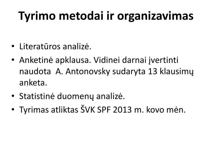 Tyrimo metodai ir organizavimas