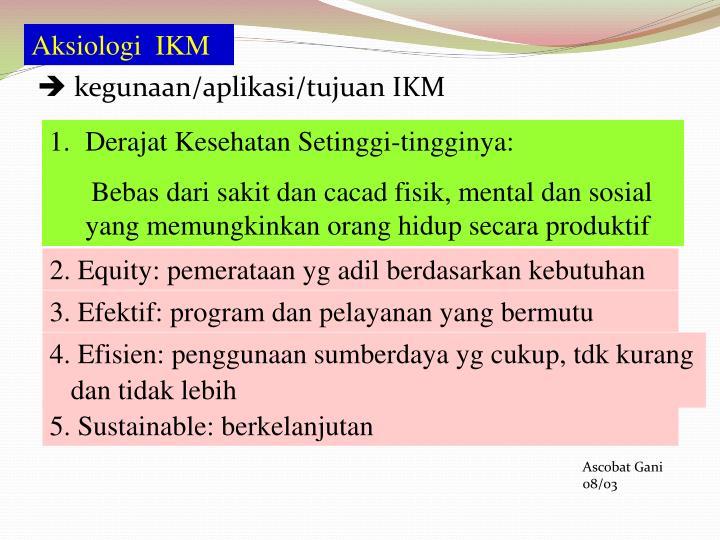 Aksiologi  IKM