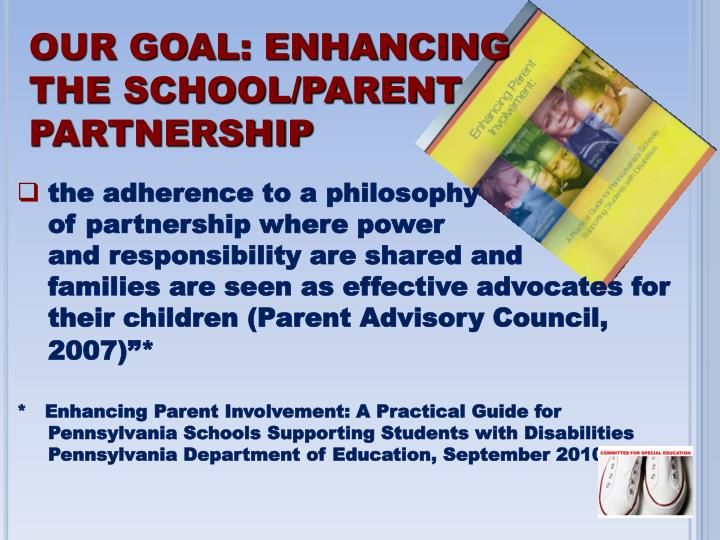 OUR GOAL: ENHANCING THE SCHOOL/PARENT PARTNERSHIP
