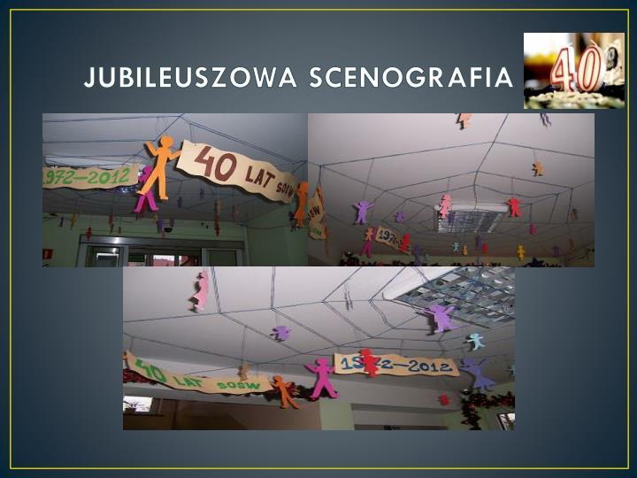 JUBILEUSZOWA SCENOGRAFIA