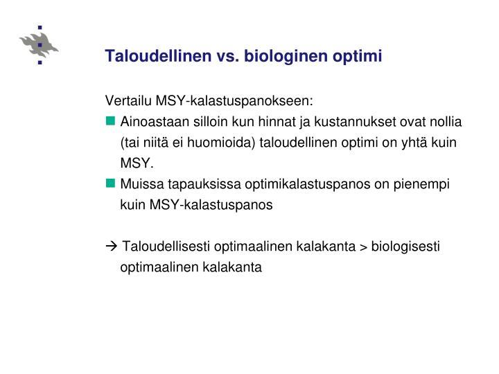 Taloudellinen vs. biologinen optimi