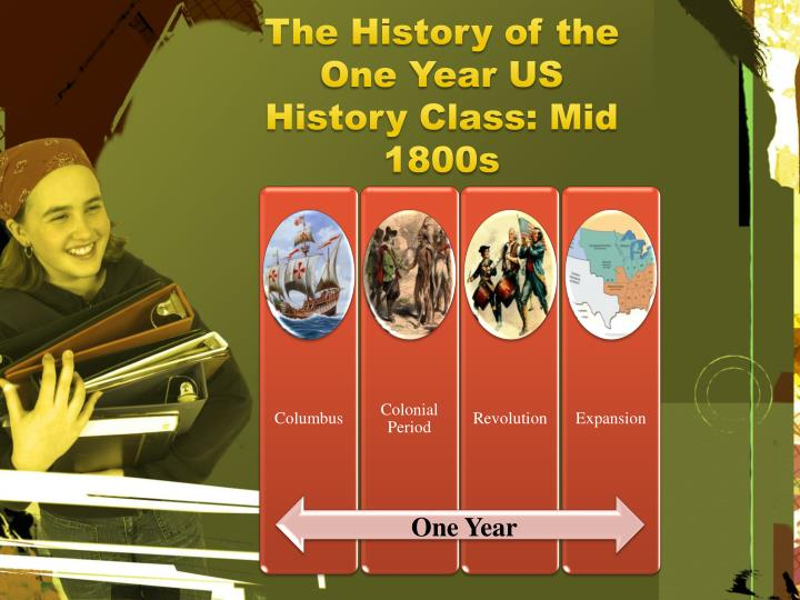 The History of the One Year US History Class: Mid 1800s