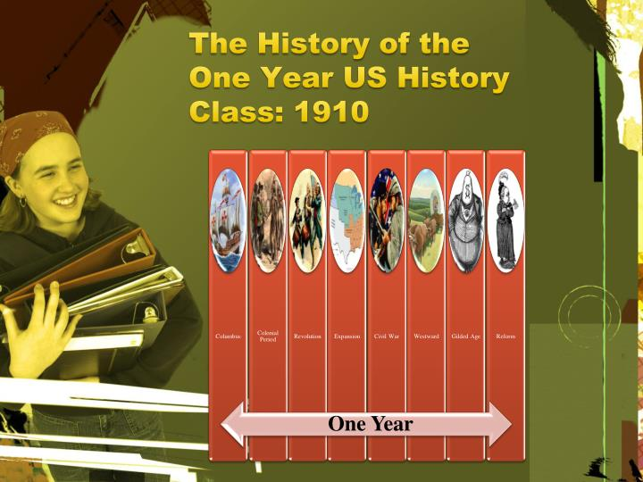 The History of the One Year US History Class: 1910