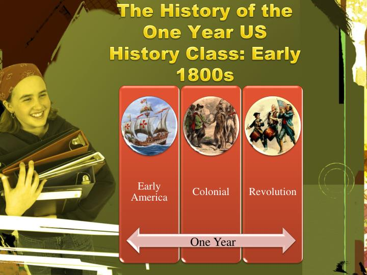The History of the One Year US History Class: Early 1800s
