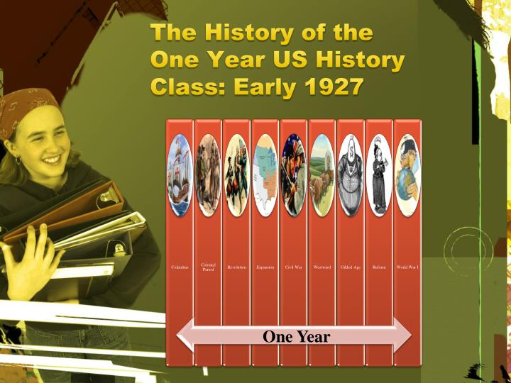 The History of the One Year US History Class: Early 1927