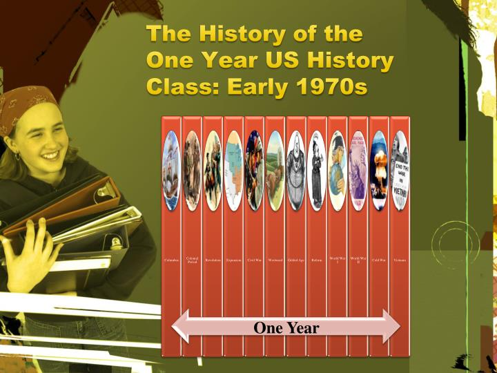 The History of the One Year US History Class: Early 1970s