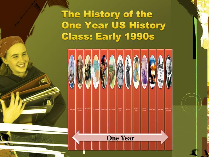 The History of the One Year US History Class: Early 1990s