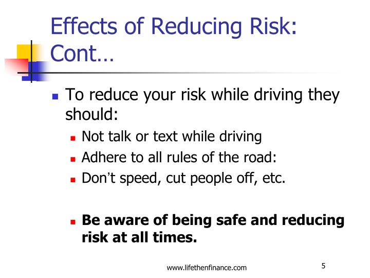 Effects of Reducing Risk: Cont…