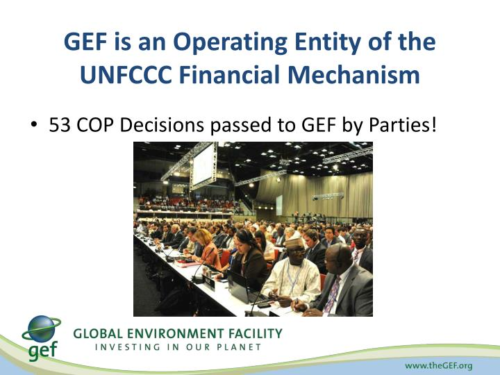 Gef is an operating entity of the unfccc financial mechanism