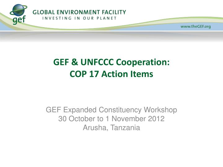 Gef unfccc cooperation cop 17 action items